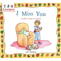 A First Look At: Death: I Miss You by Pat Thomas, 9780750260824