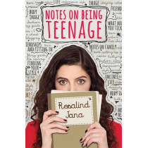 Notes on Being Teenage by Jana Rosalind, 9780750287326
