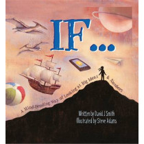 If: A Mind-Bending Way of Looking at Big Ideas and Numbers by David J. Smith, 9780750293846