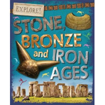 Explore!: Stone, Bronze and Iron Ages by Sonya Newland, 9780750297363