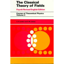 The Classical Theory of Fields: Volume 2 by L. D. Landau, 9780750627689
