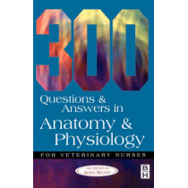 300 Questions and  Answers in Anatomy and Physiology for Veterinary Nurses by CAW, 9780750646956
