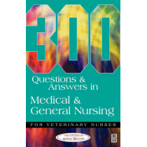 300 Questions and Answers in Medical and General Nursing for Veterinary Nurses by CAW, 9780750646970