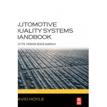 Automotive Quality Systems Handbook: ISO/TS 16949:2002 Edition by David Hoyle, 9780750666633