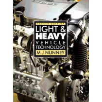 Light and Heavy Vehicle Technology by Malcolm Nunney, 9780750680370