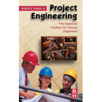 Project Engineering: The Essential Toolbox for Young Engineers by Frederick Plummer, 9780750682794