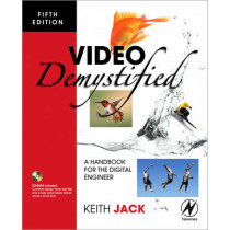 Video Demystified: A Handbook for the Digital Engineer by Keith Jack, 9780750683951