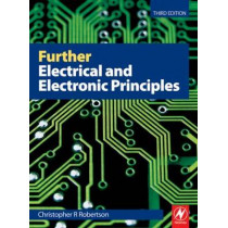 Further Electrical and Electronic Principles by Christopher Robertson, 9780750687478