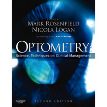 Optometry: Science, Techniques and Clinical Management by Mark Rosenfield, 9780750687782