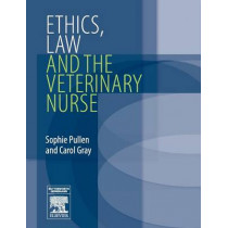 Ethics, Law and the Veterinary Nurse by Sophie Pullen, 9780750688444