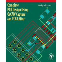 Complete PCB Design Using OrCAD Capture and PCB Editor by Kraig Mitzner, 9780750689717