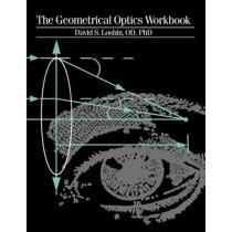 The Geometrical Optics Workbook by David S. Loshin, 9780750690522
