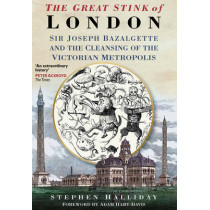 The Great Stink of London by Stephen Halliday, 9780750925808