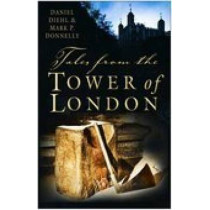 Tales from the Tower of London by Daniel Diehl, 9780750934978