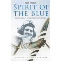 Spirit of the Blue: Peter Ayerst - A Fighter Pilot's Story by Thomas Hugh, 9780750942539