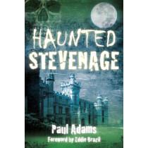 Haunted Stevenage by Paul Adams, 9780750953771