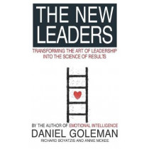 The New Leaders: Transforming the Art of Leadership by Daniel Goleman, 9780751533811