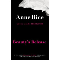 Beauty's Release: Number 3 in series by A. N. Roquelaure, 9780751551051