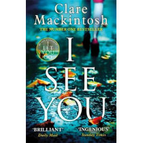 I See You: The Number One Sunday Times Bestseller by Clare Mackintosh, 9780751554144