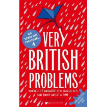 Very British Problems: Making Life Awkward for Ourselves, One Rainy Day at a Time by Rob Temple, 9780751557039