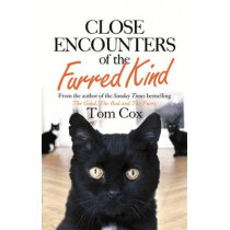 Close Encounters of the Furred Kind by Tom Cox, 9780751560022