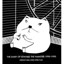 The Diary of Edward the Hamster, 1990 to 1990 by Miriam Elia, 9780752228037