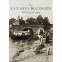 The Chelmer & Blackwater Navigation by Marion A. Marriage, 9780752423920