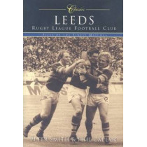 Leeds Rugby League Football Club (Classic Matches): Fifty of the Finest Matches by Phil Caplan, 9780752427409