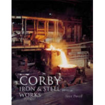 Corby Iron and Steel Works by Steve Purcell, 9780752427690