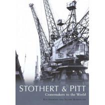 Stothert & Pitt: Cranemakers to the World by Ken Andrews, 9780752427942