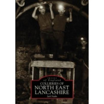 Collieries of North East Lancashire by Jack Nadin, 9780752428031