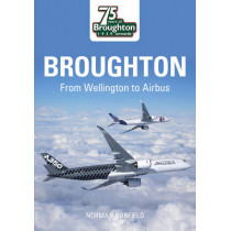 Broughton: From Wellington to Airbus by Norman Barfield, 9780752441849