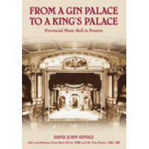 From a Gin Palace to a King's Palace: Provincial Music Hall in Preston by David John Hindle, 9780752444536