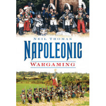 Napoleonic Wargaming by Neil Thomas, 9780752451305
