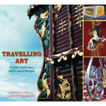 Travelling Art: Gypsy Caravans and Canal Barges by Gordon Thorburn, 9780752455020
