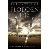 The Battle of Flodden 1513 by John Sadler, 9780752465371