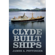 Clyde Built Ships by James A. Pottinger, 9780752489995