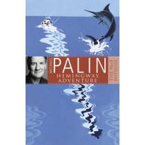 Michael Palin's Hemingway Adventure by Michael Palin, 9780752837062