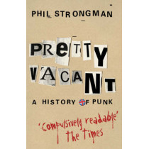 Pretty Vacant: A History of Punk by Phil Strongman, 9780752882413
