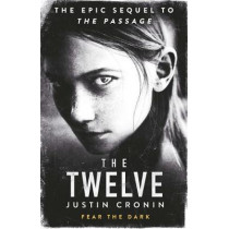 The Twelve by Justin Cronin, 9780752883335