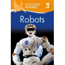 Kingfisher Readers: Robots (Level 3: Reading Alone with Some Help) by Chris Oxlade, 9780753440957