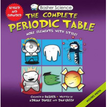 Basher Science: The Complete Periodic Table: All the Elements with Style by Dan Green, 9780753471968