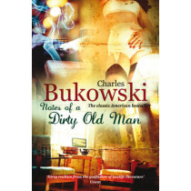 Notes of a Dirty Old Man by Charles Bukowski, 9780753513828
