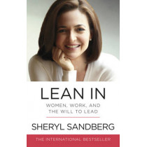 Lean In: Women, Work, and the Will to Lead by Sheryl Sandberg, 9780753541647