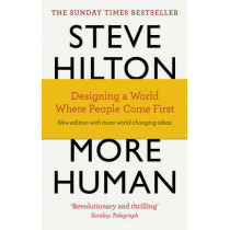 More Human: Designing a World Where People Come First by Steve Hilton, 9780753556634