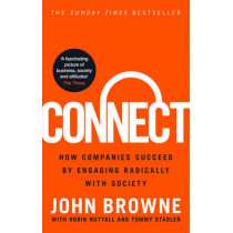 Connect: How companies succeed by engaging radically with society by John Browne, 9780753556948
