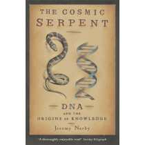The Cosmic Serpent by Jeremy Narby, 9780753808511