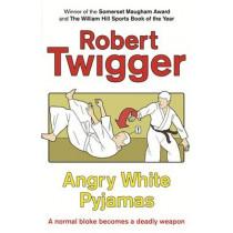 Angry White Pyjamas by Robert Twigger, 9780753808580