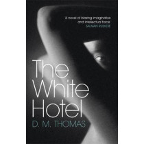 The White Hotel: Shortlisted for the Booker Prize 1981 by D. M. Thomas, 9780753809259