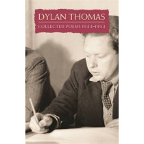 Collected Poems: Dylan Thomas by Dylan Thomas, 9780753810668